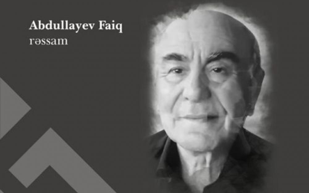 Faiq Abdullayev vəfat edib