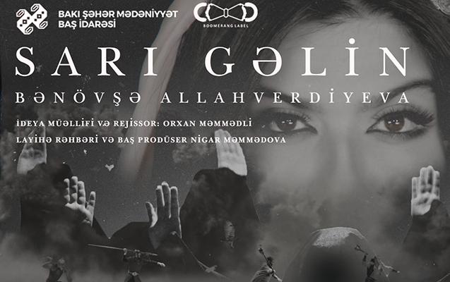 """""""Sarı gəlin""""ə yeni nəfəs - Video+Fotolar"""